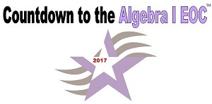 Countdown to the Algebra I EOC 2017